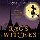 Rags to Witches: A Westwick Witches Paranormal Mystery Audiobook