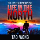 Life in the North: An Apocalyptic LitRPG Audiobook