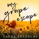 My Grape Escape Audiobook