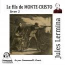 Le fils de Monte Cristo: livre 2 Audiobook