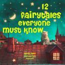 12 fairytales everyone must know Audiobook