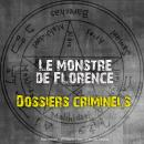 Dossiers Criminels : Le monstre de Florence, John Mac