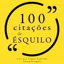 100 citações de Ésquilo: Recolha as 100 citações de Audiobook