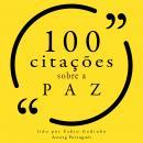 100 citações sobre paz: Recolha as 100 citações de Audiobook
