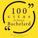 100 citas de Gaston Bachelard: Colección 100 citas de Audiobook