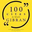 100 citas de Khalil Gibran: Colección 100 citas de Audiobook