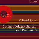 Suchers Leidenschaften: Jean Paul Sartre - Eine Einführung in Leben und Werk (Szenische Lesung) Audiobook