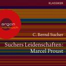 Suchers Leidenschaften: Marcel Proust - Eine Einführung in Leben und Werk (Feature) Audiobook