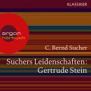 Suchers Leidenschaften: Gertrude Stein - oder Wörter tun, was sie wollen (Szenische Lesung) Audiobook