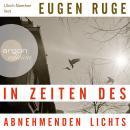 In Zeiten des abnehmenden Lichts (Ungekürzte Lesung) Audiobook