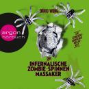 Das infernalische Zombie-Spinnen-Massaker (Ungekürzt) Audiobook