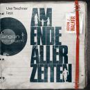 Am Ende aller Zeiten (Ungekürzte Lesung) Audiobook