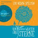 Und nebenan warten die Sterne (Gekürzte Lesung) Audiobook