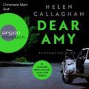 Dear Amy - Er wird mich töten, wenn Du mich nicht findest (Gekürzte Lesung) Audiobook
