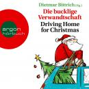 Die bucklige Verwandtschaft - Driving Home for Christmas (Autorisierte Lesefassung) Audiobook