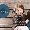 Als wir uns die Welt versprachen (Gekürzt) Audiobook