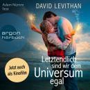 Letztendlich sind wir dem Universum egal (Ungekürzte Fassung) Audiobook