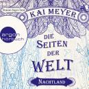 Die Seiten der Welt - Nachtland (Ungekürzte Lesung) Audiobook