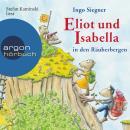 Eliot und Isabella in den Räuberbergen (ungekürzt) Audiobook