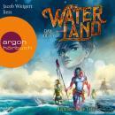Aufbruch in die Tiefe - Waterland, Band 1 (Ungekürzte Lesung) Audiobook
