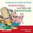 Cowboy Klaus, Band 5: Cowboy Klaus und Otto der Ochsenfrosch ...und andere neue Abenteuer (Ungekürzt Audiobook
