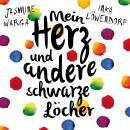 Mein Herz und andere schwarze Löcher (Ungekürzte Lesung) Audiobook