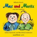 Max und Moritz - und fünf Gedichte (Ungekürzte Lesung mit Musik) Audiobook