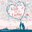 Klar ist es Liebe (Ungekürzte Fassung) Audiobook