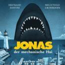 Jonas, der mechanische Hai (Gekürzt) Audiobook