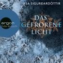 Das gefrorene Licht - Island-Krimi (Ungekürzte Fassung) Audiobook