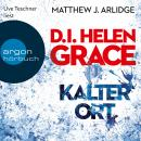 D.I. Helen Grace: Kalter Ort (Ungekürzte Lesung) Audiobook