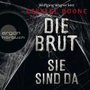 Die Brut - Sie sind da - Band 1 (Ungekürzte Lesung) Audiobook