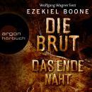 Das Ende naht - Die Brut, Band 3 (Ungekürzte Lesung) Audiobook