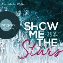 Show Me the Stars - Leuchtturm-Trilogie, Band 1 (Ungekürzte Lesung) Audiobook
