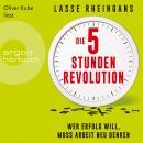 Die 5-Stunden-Revolution - Wer Erfolg will, muss Arbeit neu denken (Ungekürzte Lesung) Audiobook