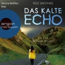 Das kalte Echo - Ein Fall im Peak District, Band 1 (Ungekürzte Lesung) Audiobook
