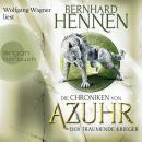 Der träumende Krieger - Die Chroniken von Azuhr, Band 3 (Ungekürzte Lesung) Audiobook