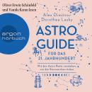 Astro-Guide für das 21. Jahrhundert - Mit den Astro Poets verstehen, wie die Sternzeichen ticken (Un Audiobook