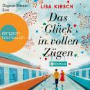 Das Glück in vollen Zügen (ungekürzt) Audiobook