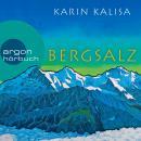 Bergsalz (Ungekürzte Lesung) Audiobook