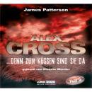 ...denn zum Küssen sind sie da - Alex Cross 2 Audiobook