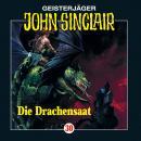 John Sinclair, Folge 30: Die Drachensaat (2/2) Audiobook