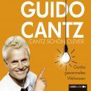 Cantz schön clever  - Guidos gesammeltes Weltwissen Audiobook