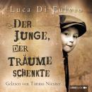 Der Junge, der Träume schenkte Audiobook