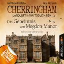 Cherringham - Landluft kann tödlich sein (DEU), Folge 2: Das Geheimnis von Mogdon Manor (gekürzt) Audiobook