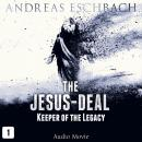 The Jesus-Deal, Episode 1: Keeper of the Legacy (Audio Movie) Audiobook