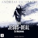 The Jesus-Deal, Episode 2: Ex Machina (Audio Movie) Audiobook