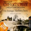 Cherringham - Landluft kann tödlich sein, Folge 8: Ein frostiges Verbrechen Audiobook