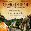 Cherringham - Landluft kann tödlich sein, Folge 12: Verhängnisvolle Sommernacht Audiobook