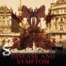 A Historical Psycho Thriller Series - The Sigmund Freud Files, Episode 8: Disease and Symptom Audiobook